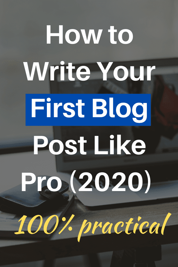 How to Write Your First Blog Post Like Pro (2020) 100% practical