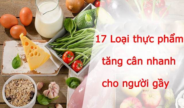 Thực phẩm tăng cân nhanh trong 1 tuần cho người gầy