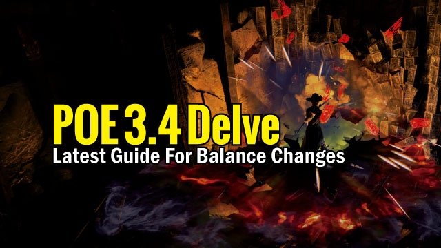 POE 3 4 Delve Latest Guide For Balance Changes