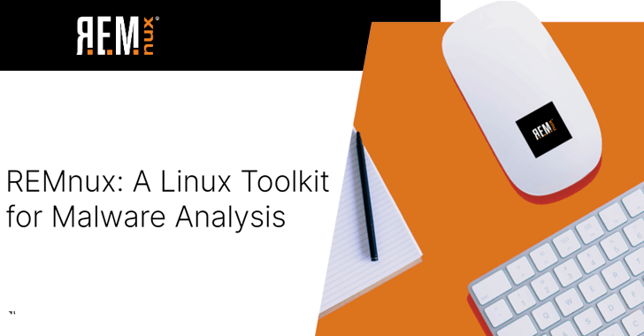 REMnux – Malware Analysis and Reverse Engineering Toolkit for Linux