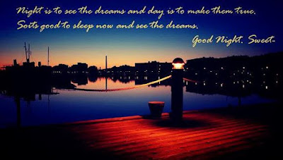 good night is to see the dream and day is to make them time