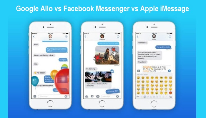 Google Allo vs. Facebook Messenger vs. Apple iMessage