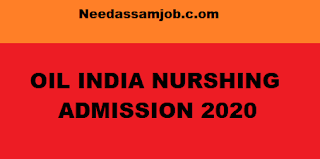 Oil india Limited Nurshing Admisson 2020