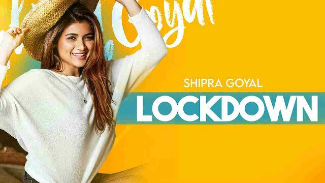 Lockdown Song Lyrics-Shipra Goyal