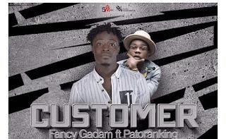 Fancy Gadam ft. Patoranking – Customer (Mp3 Download)
