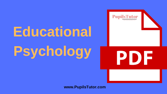 Educational Psychology Book, Notes and Study Material in English for B.Ed First Year, BEd 1st and 2nd Semester Download Free PDF