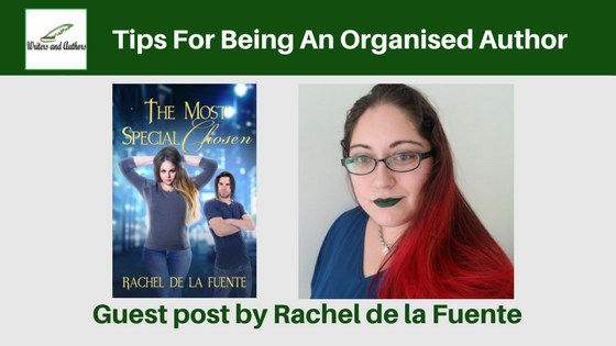 Tips For Being An Organised Author, guest post by Rachel de la Fuente