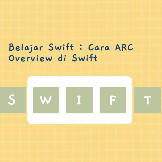 Cara ARC Overview di Swift