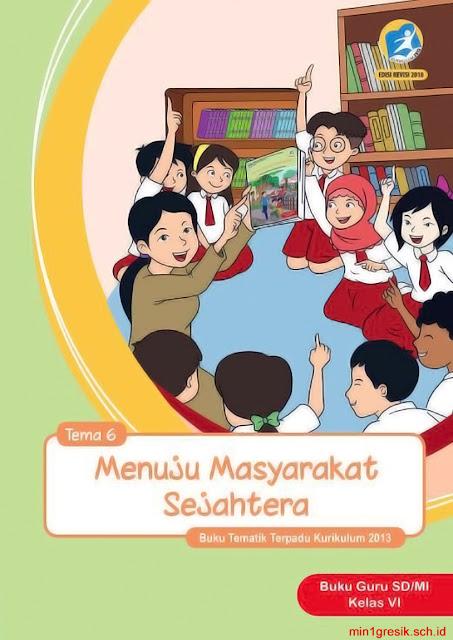 buku guru pembelajaran tematik tyerpadu tema 6 untuk kelas 6 sd/mi kurikulum 2013 edisi revisi tahun 2018