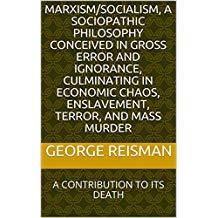 https://www.amazon.com/SOCIALISM-SOCIOPATHIC-PHILOSOPHY-CULMINATING-ENSLAVEMENT-ebook/dp/B07GN8WJB1/ref=sr_1_1?s=digital-text&ie=UTF8&qid=1539920913&sr=1-1&keywords=Marxism%2FSocialism%2C+A+Sociopathic