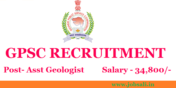 GPSC Recruitment 2017, Assistant geologist Recruitment 2017, Jobs in Ahmedabad