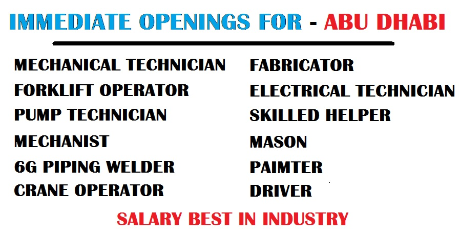 6G PIPING WELDER OVERHEAD CRANE OPERATOR FABRICATOR ELECTRICAL TECHNICIAN SKILLED HELPER MASON PAIMTER DRIVER Salary - Best in industry  sc 1 st  global job vacancies & IMMEDIATE OPENINGS - ABU DHABI