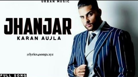 JHANJAR LYRICS –  Karan Aujla    Punjabi Song   Lyrics4Songs.xyz