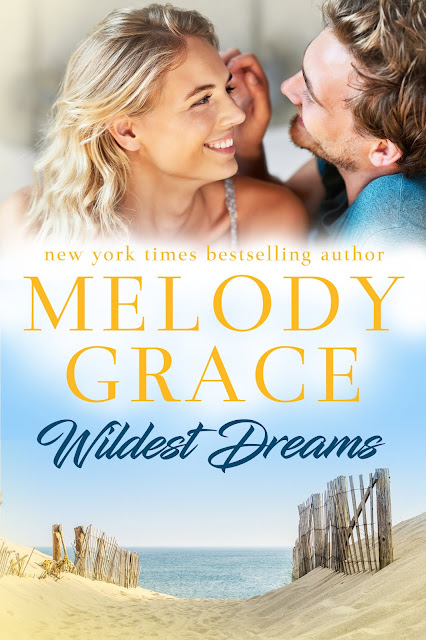 Wildest Dreams: Sweetbriar Cove Book 7, Melody Grace