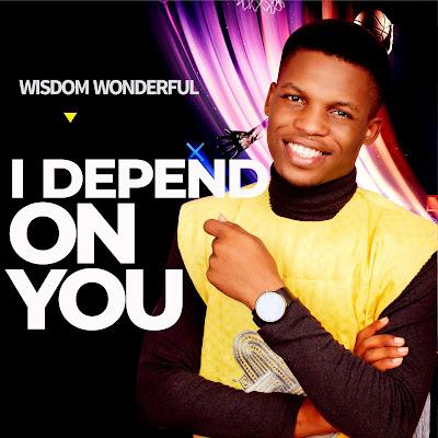 ITUNES%2BCOVER%2BART%2BWISDOM%2BWONDERFUL-min I Depend On You - Wisdom Wonderful [Mp3, Video + Lyrics]