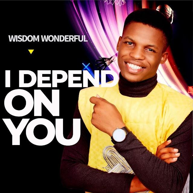 [Music] Wisdom Wonderful -  I Depend On You