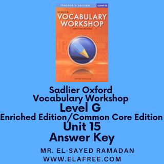 Sadlier Vocabulary Workshop Enriched Edition Level G Unit 15 Answers