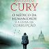 10 Considerações sobre O Médico da Humanidade e A Cura da Corrupção, de Augusto Cury