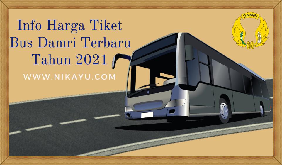 Cek Harga Tiket Bus Damri Tahun 2021 | Info Terbaru