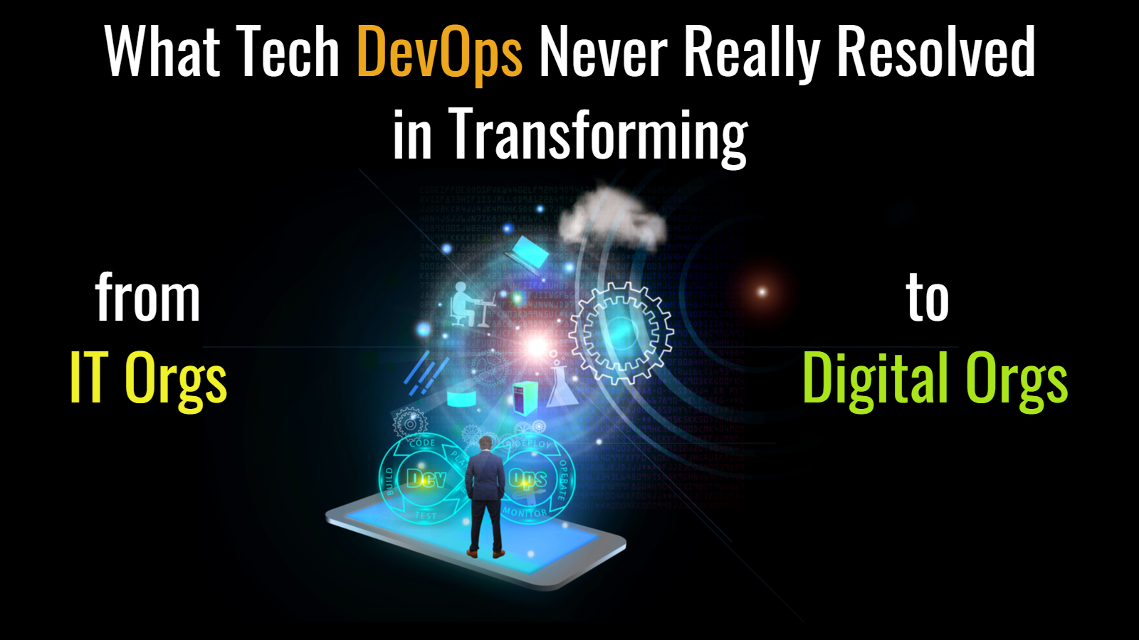 DevOps IT to Digital Transformation Organization - Isaac Sacolick