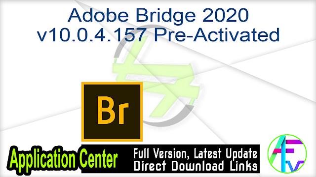 Adobe Bridge 2020 v10.0.4.157 Pre-Activated