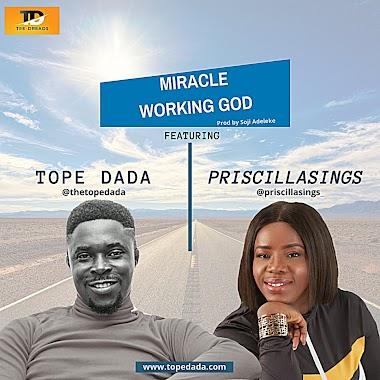 Lyrics / Music: Miracle Working God by Tope Dada