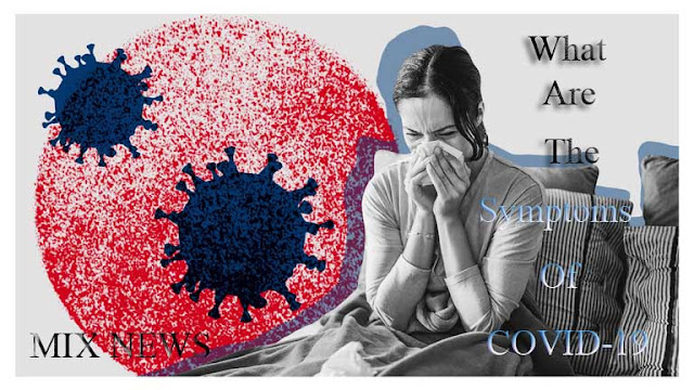 What are the symptoms of COVID-19, Learn the important symptoms of COVID-19