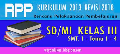 RPP KURIKULUM 2013 SD/MI KELAS 3 TEMA 1 - 4 SUBTEMA 1 - 4 REVISI 2018