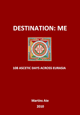 Destination: Me - 108 Ascetic Days Across Eurasia, Martins Ate, Vedatrac 1