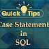 CASE Statement in SQL - Quick Tip