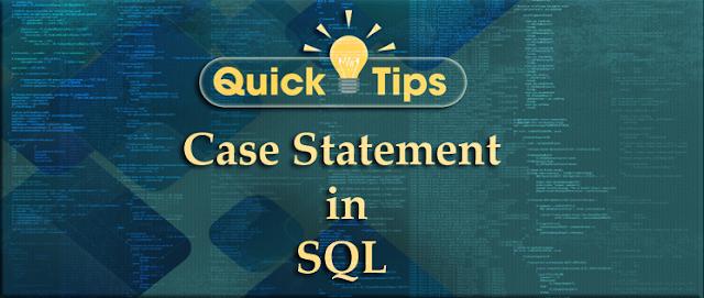 CASE Statement in SQL - Quick Tip