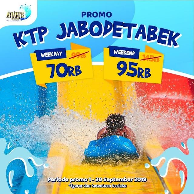 #Atlantis - #Promo Harga Spesial KTP JABODETABEK Weekday & Weekend (s.d 30 Sept 2019)