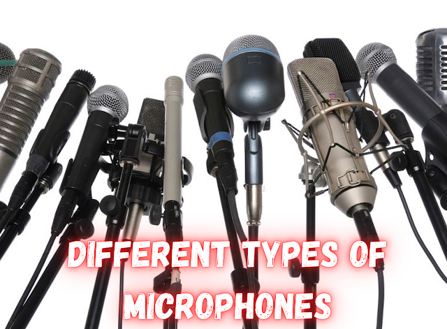Different Types Of Microphones