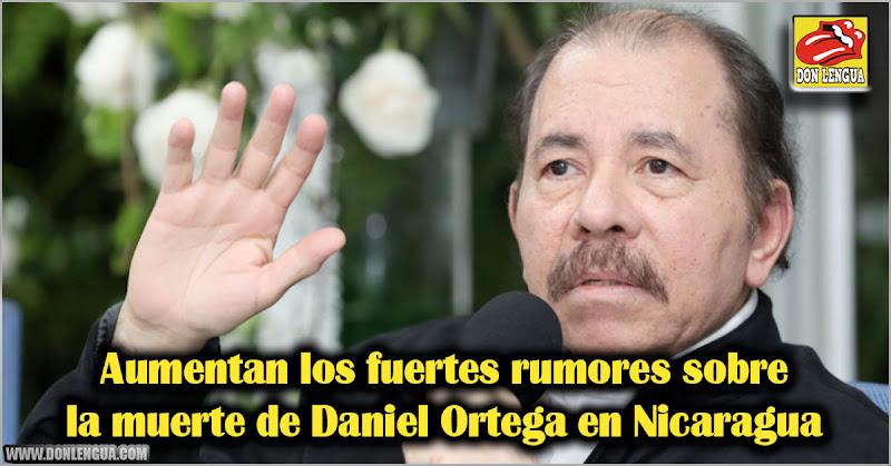 Aumentan los fuertes rumores sobre la muerte de Daniel Ortega en Nicaragua