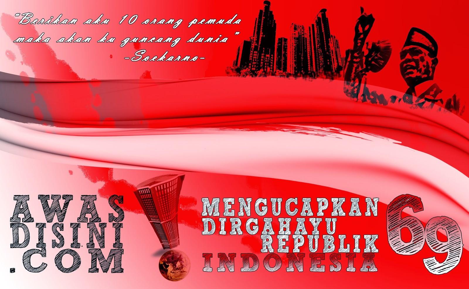 kemerdekaan Dirgahayu Repulik INDONESIA yang ke 69