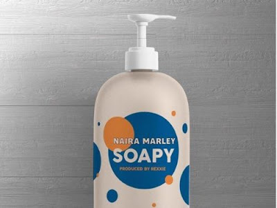 "Naira marley ""SOAPY"" mp3 download [ Quickly and Easily ]"
