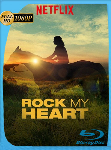 Rock My Heart (2019) HD 1080p Latino Dual [GoogleDrive] TeslavoHD