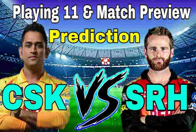 CSK vs SRH Match Prediction and Playing Eleven