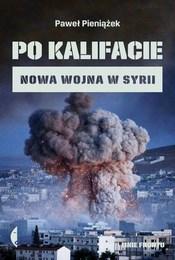 https://lubimyczytac.pl/ksiazka/4886360/po-kalifacie-nowa-wojna-w-syrii