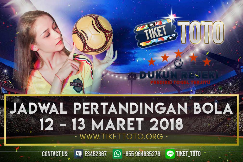 JADWAL PERTANDINGAN BOLA 12 – 13 MARET 2019