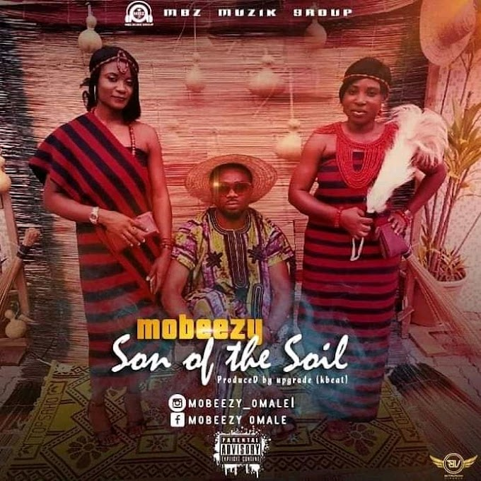 Mobeezy – Son Of The Soil