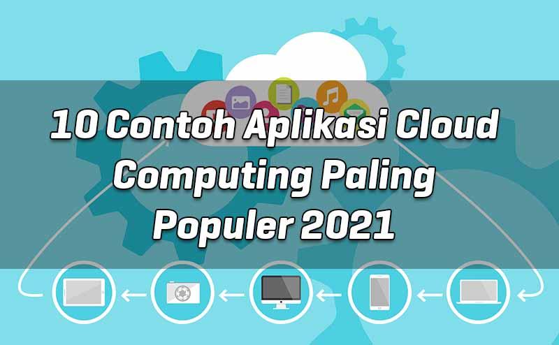 10-contoh-aplikasi-cloud-computing-paling-populer-2021