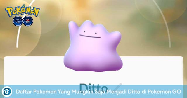 Daftar Pokemon Yang Mungkin Saja Menjadi Ditto di Pokemon GO