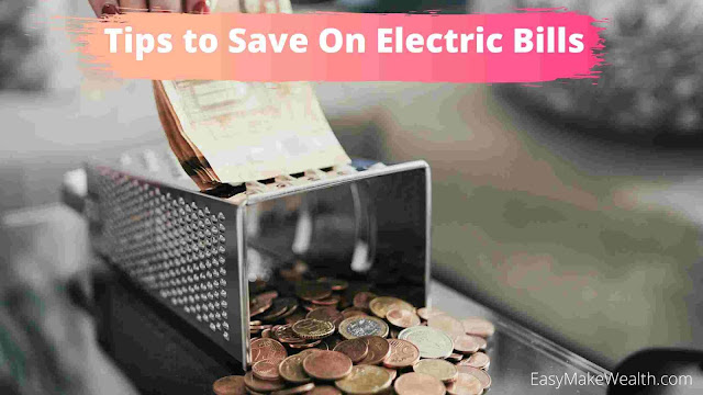 Tips to Save On Electric Bills