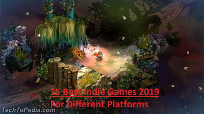 15 Best Indie Games 2019 For Different Platforms