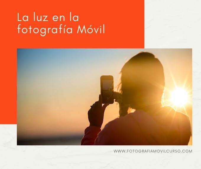 La luz en la fotografía Móvil