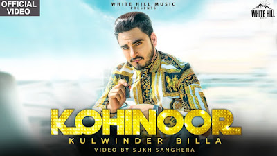 Kohinoor – Kulwinder Billa Download Video