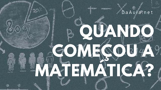 História: O início da Matemática
