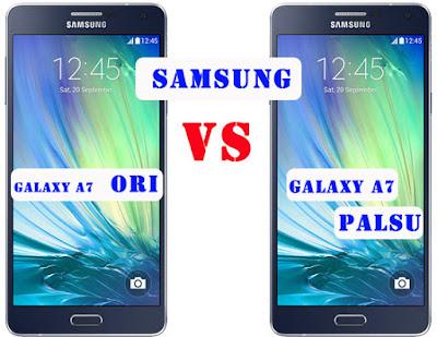 Cara Membedakan Samsung A7 Asli dan Palsu
