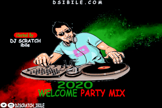 Mixtape: Dj Scratch Ibile – 2020 Welcome Party Mix